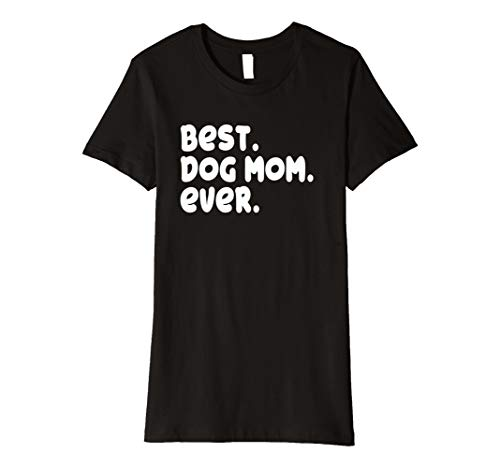 Best Dog Mom Ever T-Shirt Geschenk Hundebesitzerin Hund Mama -
