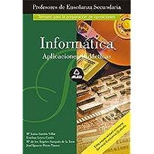 Informatica. Profesores de enseñanza secundaria. Aplicaciones didacticas (Profesores Secundaria - Fp)