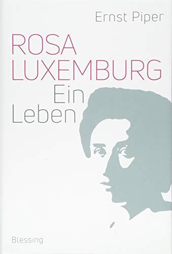 Rosa Luxemburg: Ein Leben