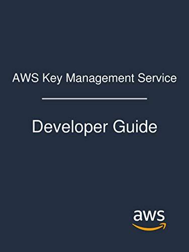 AWS Key Management Service: Developer Guide (English Edition)