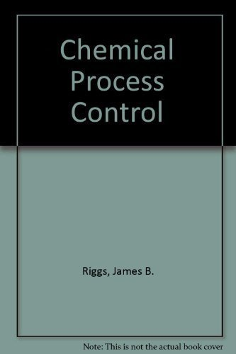 Chemical Process Control 2nd edition by Riggs, James B. (2002) Gebundene Ausgabe