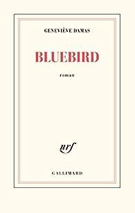 Bluebird par Geneviève Damas