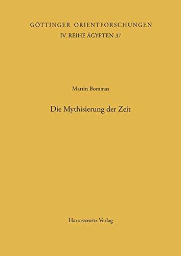 Die Mythisierung der Zeit: Die beiden Bücher über die altägyptischen Schalttage des magischen pLeiden I 346 (Göttinger Orientforschungen, IV. Reihe: Ägypten, Band 37)
