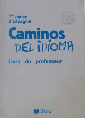 Caminos del idioma, 4e L.V.2 et seconde L.V.3. Guide pédagogique