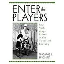Enter the Players: New York Stage Actors in the Twentieth Century by Thomas S. Hischak (2003-08-11)
