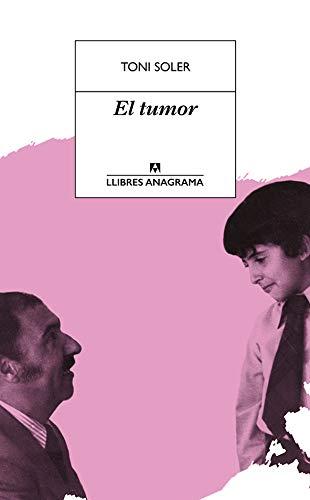 El tumor (Llibres Anagrama Book 57) (Catalan Edition) eBook: Toni ...