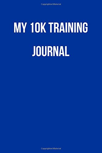 My 10K Training Journal: Blank Lined Journal por Passion Imagination Journals