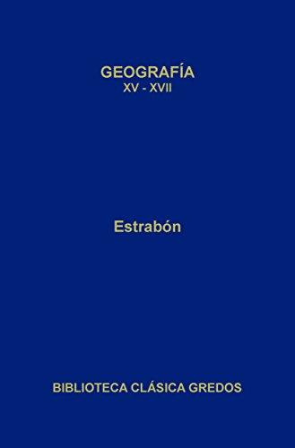 Geografía. Libros XV-XVII (Biblioteca Clásica Gredos)