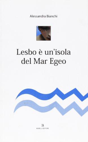 Lesbo è un'isola del Mar