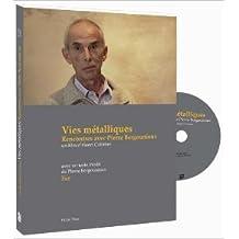 Vies métalliques, rencontres avec Pierre Bergounioux (1DVD) de Pierre Bergounioux,Henry Colomer,Tiphaine Samoyault ( 12 novembre 2013 )