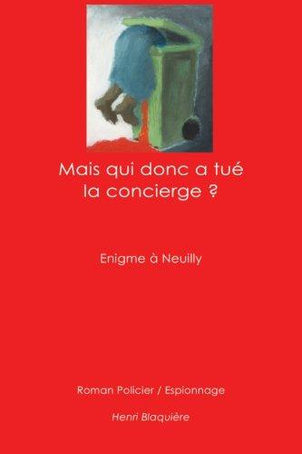 Mais qui donc a tué la concierge ?: Enigme à Neuilly