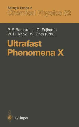 Ultrafast Phenomena X: Proceedings of the 10th International Conference, Del Coronado, CA, May 28 – June 1, 1996: 10th International Conference, Del ... 1, 1996 (Springer Series in Chemical Physics)