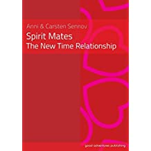 Spirit Mates - The New Time Relationship