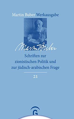 Martin Buber-Werkausgabe (MBW): Schriften zur zionistischen Politik und zur jüdisch-arabischen Frage