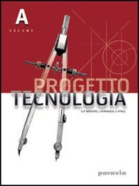 Progetto tecnologia. Vol. A-B. Per la Scuola media. Con espansione online