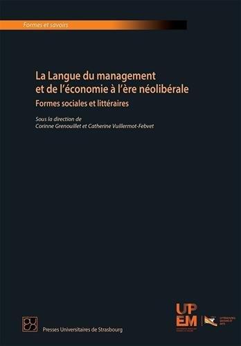 La langue du management et de l'économie à l'ère néolibérale : Formes sociales et littéraires