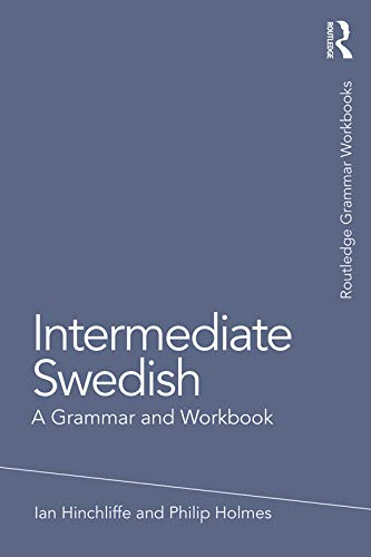 Intermediate Swedish: A Grammar and Workbook (Grammar Workbooks) (Swedish Edition)