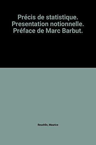 Prcis de statistique. Presentation notionnelle. Prface de Marc Barbut.