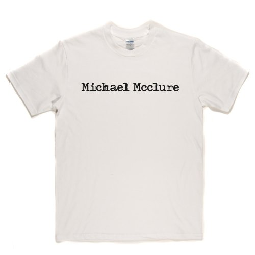 Michael Mcclure American Poet Playwright Tee T-shirt Weiß