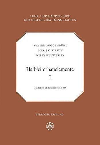 Halbleiterbauelemente: Band I Halbleiter und Halbleiterdioden (Lehr- und Handb????cher der Ingenieurwissenschaften) (German Edition) by W. Guggenb????hl (2013-11-30)