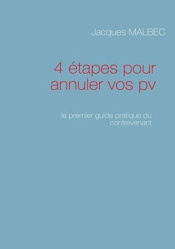 4 étapes pour annuler vos pv : Le premier guide pratique du contrevenant
