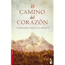 El camino del corazón (Novela y Relatos) de Fernando Sánchez Dragó (16 sep 2003) Tapa blanda