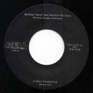 "WQLJ - Instrumental No. 1 / Nothin' Doin' But Waitin' On Leon - [7""]"