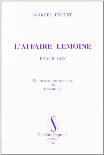 L'Affaire Lemoine : pastiches par Marcel Proust
