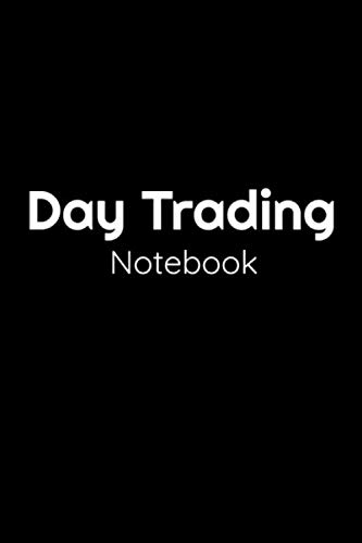 Day Trading Notebook: Blank Lined Journal. 120 pages 6x9 inches Notebook