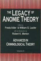 The Legacy of Anomie Theory (Advances in Criminological Theory; V.6) (1999-11-01)