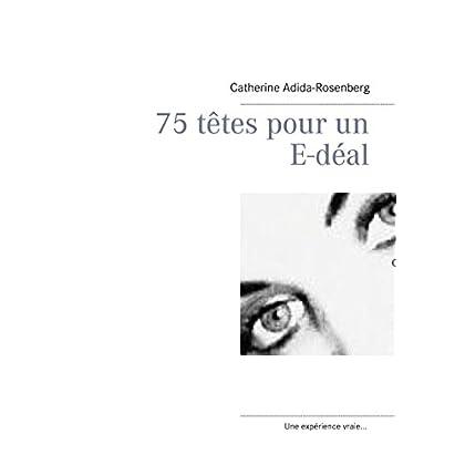 75 têtes pour un E-déal ....: Les savoirs numeriques pour l'enfant de 6 ans à 10 ans...