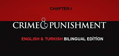 Crime and Punishment Part-1 (English & Turkish) Bilingual Edition (Bilingual English & Turkish) (English Edition)