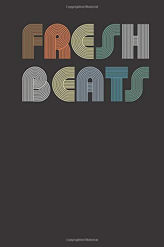 Fresh Beats: Track Fresh And Clean New Beats From Streaming Radio - 200 Pages, 6x9 Clean Radio