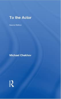 To the Actor: On the Technique of Acting par [Chekhov, Michael]