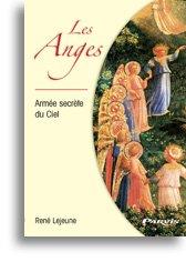 Les Anges : Armée secrète du Ciel par René Lejeune