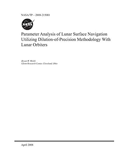Parameter Analysis of Lunar Surface Navigation Utilizing Dilution-of-Precision Methodology With Lunar Orbiters