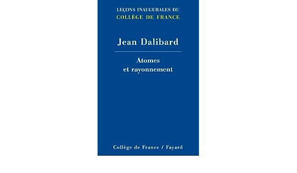 Atomes et rayonnement (Collège de France t. 237) (French Edition)