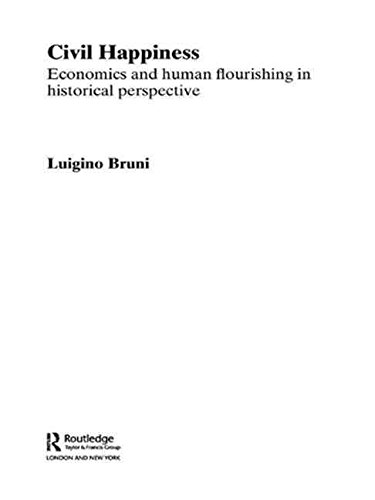 [(Civil Happiness : Economics and Human Flourishing in Historical Perspective)] [By (author) Luigino Bruni] published on (February, 2009)