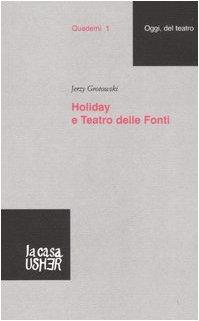 Holiday e Teatro delle Fonti