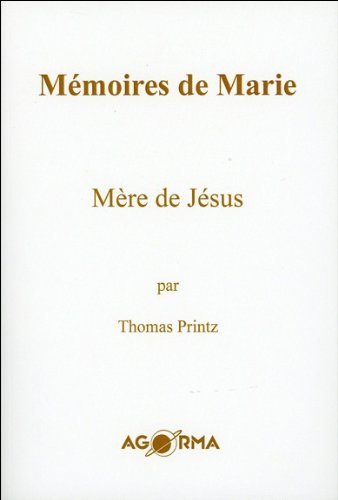 Mémoires de Marie - Mère de Jésus