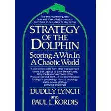 The Strategy of the Dolphin: Winning Elegantly by Coping Powerfully in a World of Turbulent Change