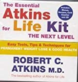 The Essential Atkins For Life Kit: The Next Level: Permanent Weight Loss & Optimal Health: Permanent Weight Loss and Optimal Health by Robert C Atkins (2003-12-27)