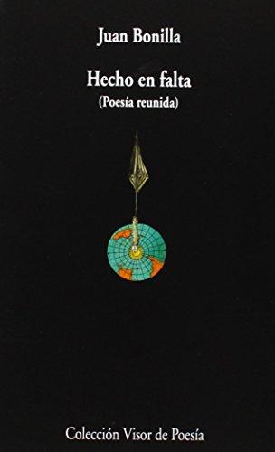 Hecho En Falta (Visor de Poesía) por Juan Bonilla