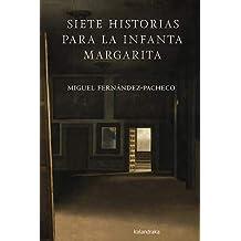 Siete historias para la Infanta Margarita (Kalandraka +)