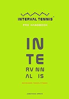 Jonathan Appata - Interval Tennis: Interval Tennis™ Pro Handbook