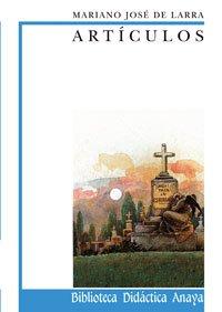 Artículos de Larra (Clásicos - Biblioteca Didáctica Anaya) por Mariano José de Larra