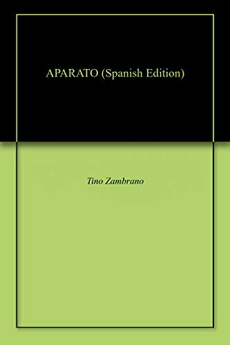 APARATO eBook: Tino Zambrano: Amazon.es: Tienda Kindle