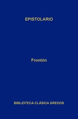 Epistolario (Biblioteca Clásica Gredos nº 161) por Frontón