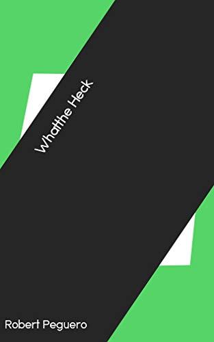 Whatthe Heck (Galician Edition) por Robert Peguero