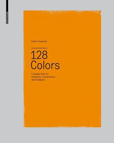 128 Colors: A Sample Book for Architects, Conservators and Designers